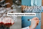 Step 8: Implement and Support all 100% Community Projects/Innovations