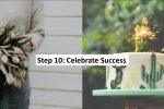 Step 10: Celebrate small successes while working on big ones