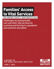A TIMELY REPORT FOR ALL STAKEHOLDERS Download the Families' Access to Vital Services: Rio Arriba County, NM 2020 Report. Download Now